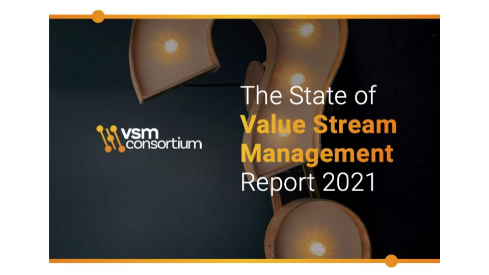 The State of Value Stream Management Report 2021